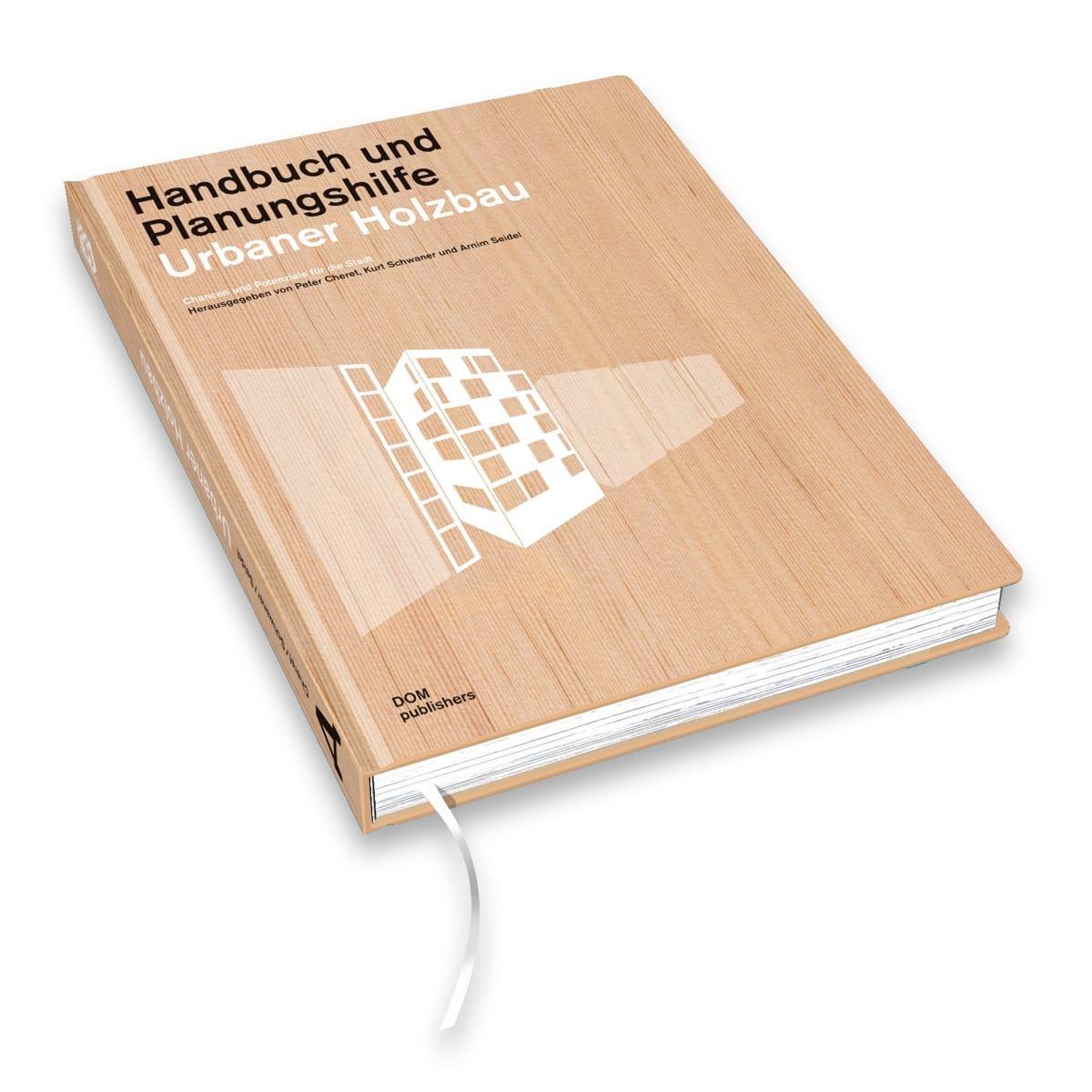 Buchtipp: Urbaner Holzbau – Chancen und Potenziale für die Stadt (DOM Publishers)