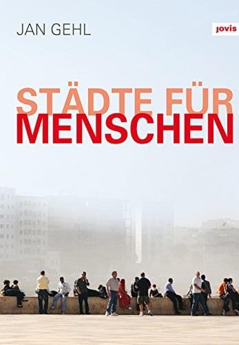 Jan Gehl: Städte für Menschen