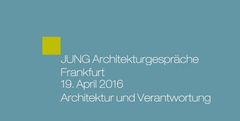 JUNG Architekturgespräche in Frankfurt im April 2016