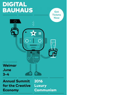 Digital Bauhaus Summit 2016 in Weimar: Luxury Communism