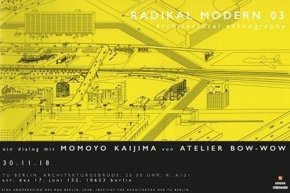 RADIKAL MODERN_03 – Dialog mit Momoyo Kaijima (Atelier Bow Wow) und Heike Hanadaa am 30.11.2018 in der TU Berlin (Grafik: Heike Hanada)