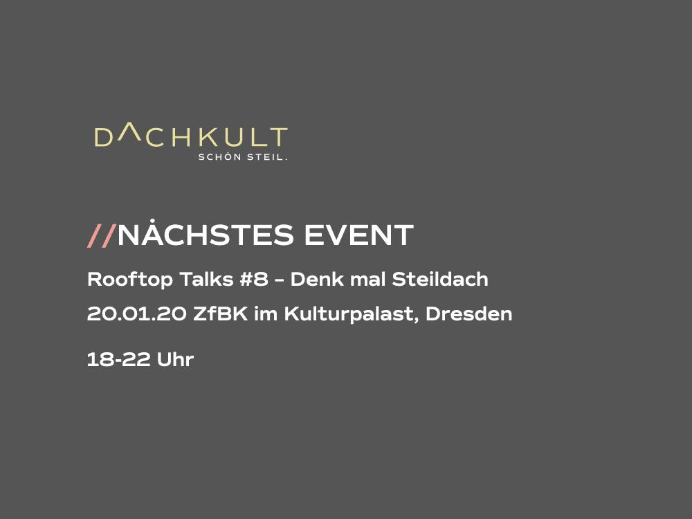 Dachkult Rooftop Talks #8 – Denk mal Steildach – am 20.01.2020 im ZfBK im Kulturpalast, Dresden