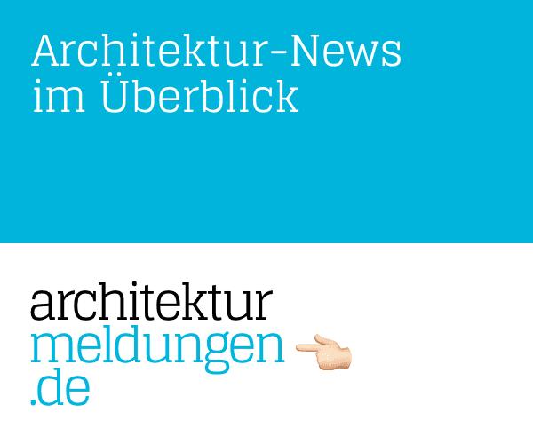 Aktuelle Architektur-News im Überblick